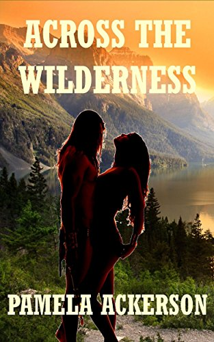 Book: Across the Wilderness (The Wilderness Series Book 1) by Pamela Ackerson