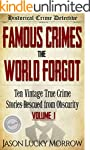 Famous Crimes the World Forgot: Ten V...