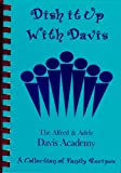 img - for Dish It Up with Davis: A Collection of Family Recipes by The Davis Academy book / textbook / text book