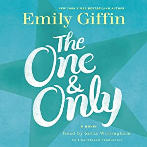 The One & Only: A Novel | [Emily Giffin]