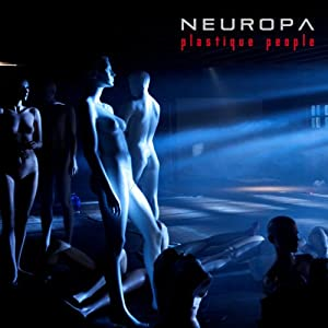 Neuropa – Plastique People (Expanded Version)