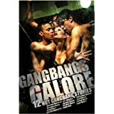 Gangbangs Galore (12 Hot Gangbang Stories) ~ Stroker Chase