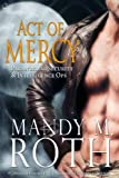 img - for Act of Mercy: An Immortal Ops World Novel (PSI-Ops / Immortal Ops) book / textbook / text book