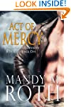 Act of Mercy: An Immortal Ops World N...
