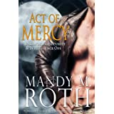 Act of Mercy: An Immortal Ops World Novel (PSI-Ops / Immortal Ops Book 1) ~ Mandy M. Roth