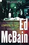 Learning to Kill: Stories (0156031477) by McBain, Ed