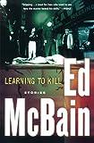 Learning to Kill: Stories (0156031477) by McBain, Ed