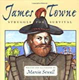 James Towne: Struggle for Survival (0689818149) by Sewall, Marcia