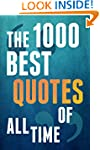 The 1000 Best Quotes Of All Time(Insp...