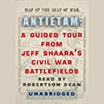 Antietam: A Guided Tour from Jeff Shaara's Civil War Battlefields | Jeff Shaara