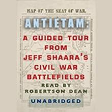Antietam: A Guided Tour from Jeff Shaara's Civil War Battlefields Audiobook by Jeff Shaara Narrated by Robertson Dean