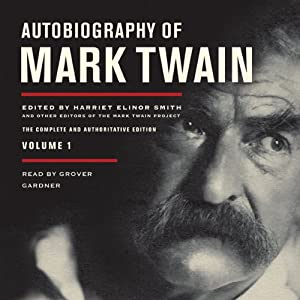 Autobiography of Mark Twain, Volume 1: The Complete and Authoritative Edition | [Mark Twain]