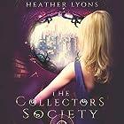 The Collectors' Society: The Collectors' Society, Book 1 Hörbuch von Heather Lyons Gesprochen von: Gemma Dawson