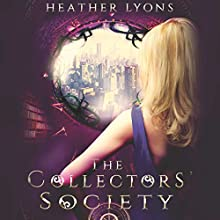 The Collectors' Society: The Collectors' Society, Book 1 | Livre audio Auteur(s) : Heather Lyons Narrateur(s) : Gemma Dawson