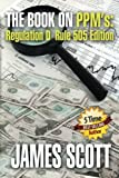 The Book on PPMs: Regulation D Rule 505 Edition (New Renaissance Series on Corporate Strategies) (Volume 4)