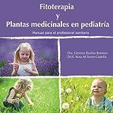 img - for Fitoterapia y plantas medicinales en pediatr a (Spanish Edition) book / textbook / text book