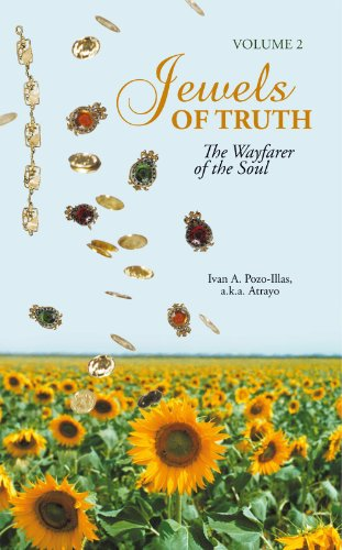 Book: Jewels of Truth - The Wayfarer of the Soul, Volume 2 by Ivan A. Pozo-Illas