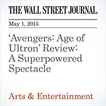 'Avengers: Age of Ultron' Review: A Superpowered Spectacle (       UNABRIDGED) by John Anderson Narrated by Ken Borgers