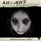 Ancient Revelations: The Ancient, #3 | Matthew Bryan Laube