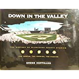 Down in the Valley: The History of Milwaukee County Stadium ~ Gregg Hoffmann