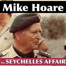 The Seychelles Affair   Livre audio Auteur(s) : Mike Hoare Narrateur(s) : Mike Hoare