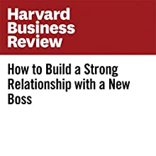 How to Build a Strong Relationship with a New Boss Other by Carolyn O'Hara Narrated by Fleet Cooper