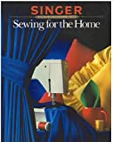Sewing for the Home (Singer Sewing Reference Library) (0865732043) by Singer