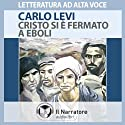 Cristo si è fermato a Eboli (       UNABRIDGED) by Carlo Levi Narrated by Massimo Malucelli