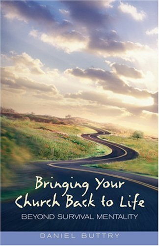 Bringing Your Church Back to Life: Beyond Survival Mentality