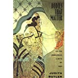 "Bodies That Matter: On the Discursive Limits of ""Sex""by Judith Butler"