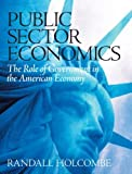 img - for Public Sector Economics: The Role of Government in the American Economy by Randall Holcombe (2005-07-21) book / textbook / text book