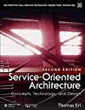 Service-Oriented Architecture: Concepts, Technology, and Design (2nd Edition) (The Prentice Hall Service Technology Series from Thomas Erl)