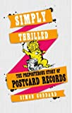 Simply Thrilled: The Preposterous Story of Postcard Records