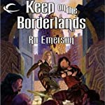 Keep on the Borderlands: Dungeons & Dragons: Greyhawk, Book 5 (       UNABRIDGED) by Ru Emerson Narrated by Bernard Setaro Clark