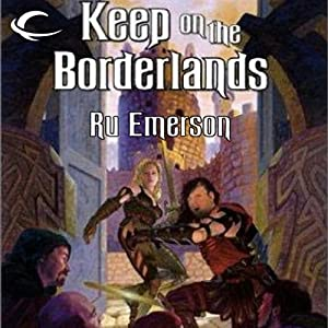 Keep on the Borderlands: Dungeons & Dragons: Greyhawk, Book 5 | [Ru Emerson]