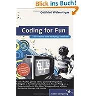 Coding for Fun: Programmieren, spielen, IT-Geschichte erleben (Galileo Computing)