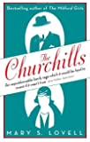 The Churchills: A Family at the Heart of History - from the Duke of Marlborough to Winston Churchill