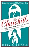 Churchills: A Family at the Heart of History - From the Duke of Marlborough to Winston Churchill (0349119783) by Lovell, Mary S.