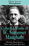 Collected Works of W. Somerset Maugha...