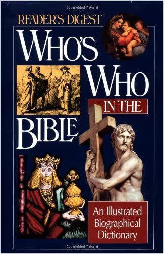 Who's Who in the Bible: An Illustrated Biographical Dictionary (Reader's Digest) written by Reader%27s Digest Association