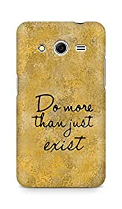 AMEZ do more than just exist Back Cover For Samsung Galaxy Core 2