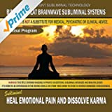 Heal Emotional Pain and Dissolve Karma