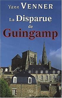 Disparue de Guingamp (la) par Venner