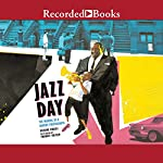 Jazz Day: The Making of a Famous Photograph | Roxane Orgill