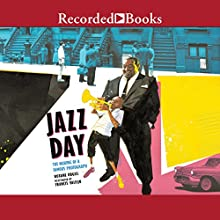 Jazz Day: The Making of a Famous Photograph | Livre audio Auteur(s) : Roxane Orgill Narrateur(s) : Robin Miles