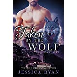 Taken By The Wolf Part 1 (bbw werewolf/shifter romance) (The Bucklin Wolves) ~ Jessica Ryan