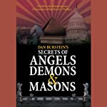 Secrets of Angels, Demons, and Masons | Dan Burstein,Arne de Keijzer