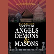 Secrets of Angels, Demons, and Masons Audiobook by Dan Burstein, Arne de Keijzer Narrated by John Cullum