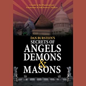 Secrets of Angels, Demons, and Masons | [Dan Burstein, Arne de Keijzer]