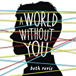A World Without You | Beth Revis